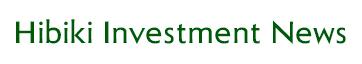 Hibiki Investment News